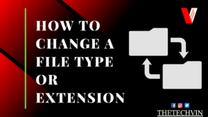 How to Change a File Type