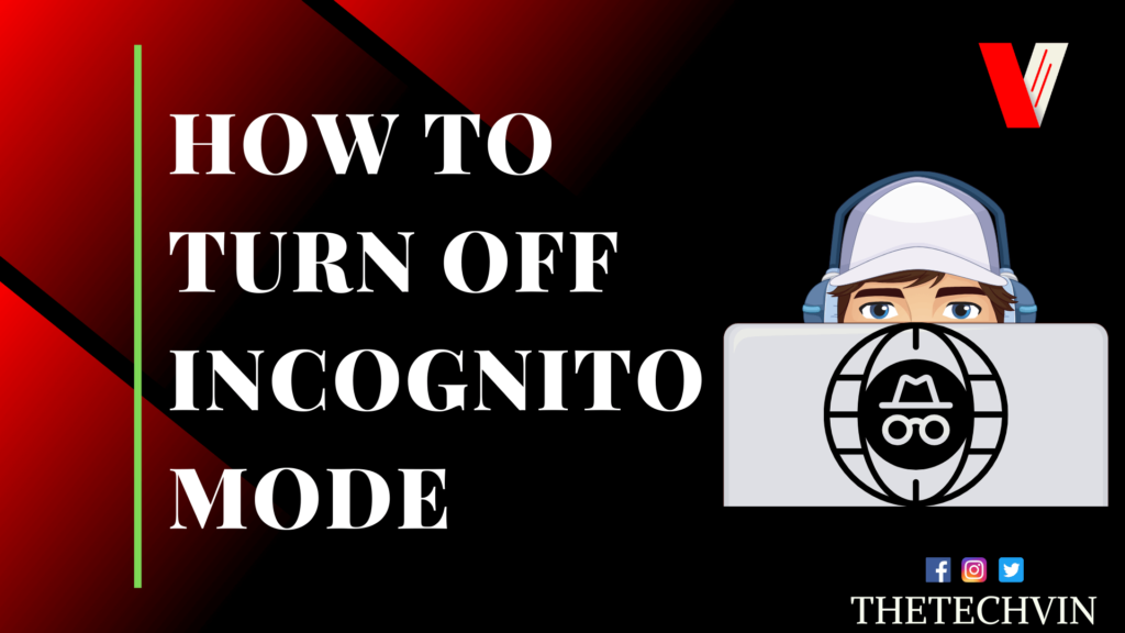 How to Turn Off Incognito Mode
