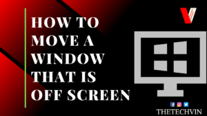 How to Move a Window that is Off Screen
