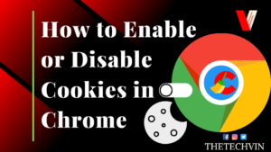 How to Enable Cookies in Chrome